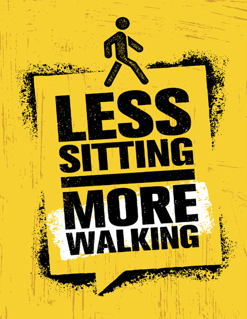 Less Sitting More Walking